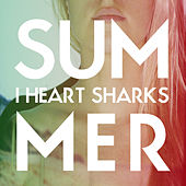 Summer by I Heart Sharks