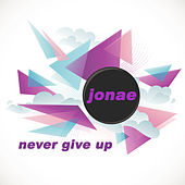Never Give Up by Jonae'