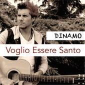Voglio essere santo by Dinamo