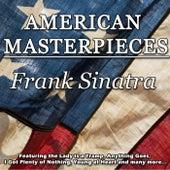 American Masterpieces - Frank Sinatra by Frank Sinatra