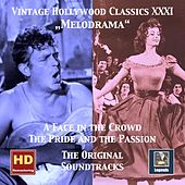 Vintage Hollywood Classics, Vol. 31: Melodrama — A Face in the Crowd & The Pride and the Passion (Original Motion Picture Soundtracks) by Various Artists
