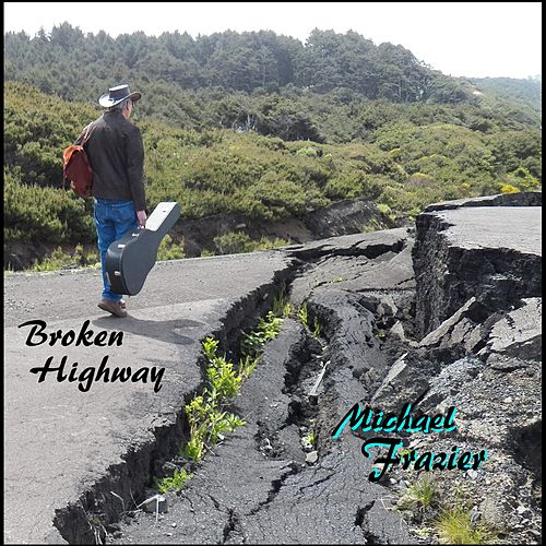 Broken Highway by Michael Frazier