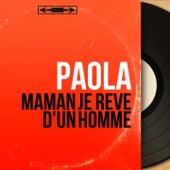 Maman je rêve d'un homme (Mono version) de Paola