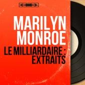 Le Milliardaire : Extraits (Mono Version) von Marilyn Monroe