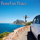 Travel in Peace (Music Background for Your Trip) by Various Artists