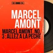 Marcel Amont, no. 3 : Allez à la pêche (Mono Version) de Marcel Amont