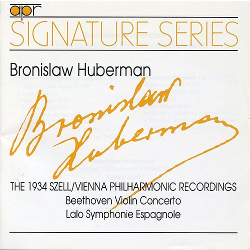 Signature Series: Bronislaw Huberman (The 1934 Szell/Vienna Philharmonic Recordings) von Bronislaw Huberman