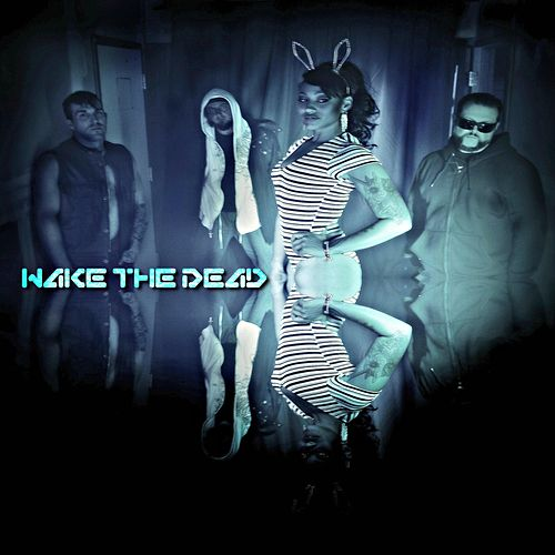Wake the Dead by Wake The Dead