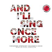 And I'll Sing Once More von Singapore Symphony Children's Choir
