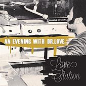 An Evening with Dr. Love by Love Station