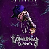 Tiimmy Turner by Almighty