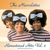 Remastered Hits Vol. 2 (All Tracks Remastered 2017) by The Marvelettes