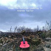 From the Outside Looking In by Andrew Taylor