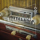 Stereonized - Tech House Selection, Vol. 27 by Various Artists