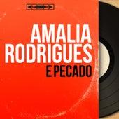 E Pecado (Mono Version) de Amalia Rodrigues