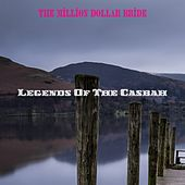 The Million Dollar Bride de Legends Of The Casbah