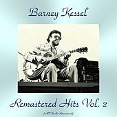 Remastered Hits Vol. 2 (All Tracks Remastered) by Barney Kessel