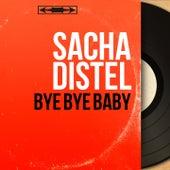 Bye Bye Baby (Mono Version) von Sacha Distel