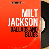 Ballads and Blues (Mono Version) by Milt Jackson