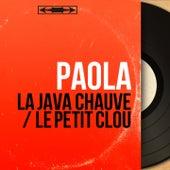 La java chauve / Le petit clou (Mono Version) de Paola