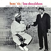 Here 'Tis (Remastered) by Lou Donaldson