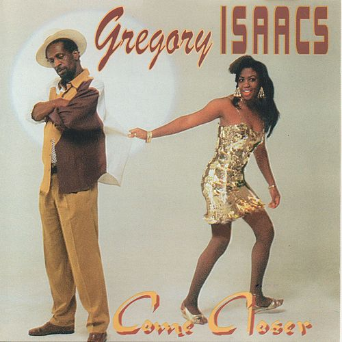 Come Closer by Gregory Isaacs