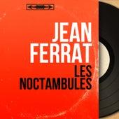 Les noctambules (Mono Version) de Jean Ferrat