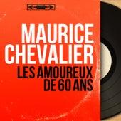 Les amoureux de 60 ans (Mono Version) de Maurice Chevalier