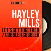 Let's Get Together / Cobbler Cobbler (Mono Version) de Hayley Mills