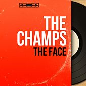 The Face (Mono Version) by The Champs