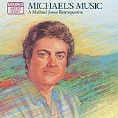 Michael's Music: A Michael Jones Retrospective de Michael Jones