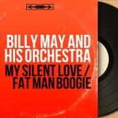 My Silent Love / Fat Man Boogie (Mono Version) von Billy May