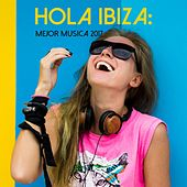 Hola Ibiza: Mejor Musica 2017 by Various Artists