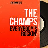 Everybody's Rockin' (Mono Version) by The Champs