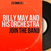 Join the Band (Mono Version) von Billy May