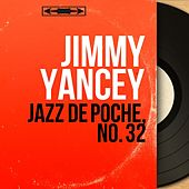 Jazz de poche, no. 32 (Mono Version) von Jimmy Yancey