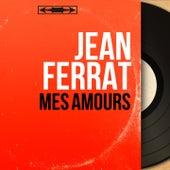 Mes amours (Mono Version) de Jean Ferrat
