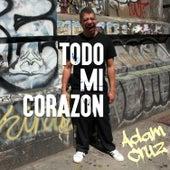 Todo Mi Corazon by Adam Cruz