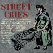 Street Cries by Ashley Hutchings