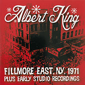 Fillmore East, NY, 1971 & Early Studio Recordings by Albert King