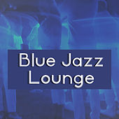 Blue Jazz Lounge – The Piano Bar, Jazz Lounge, Ambient Instrumental, Music for Club by Relaxing Instrumental Jazz Ensemble