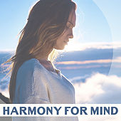 Harmony for Mind – Relaxing Songs, Stress Relief, Good Mood, Deep Sleep, Pure Mind, Therapy Sounds, Inner Calmness, Music to Calm Down von Soothing Sounds