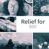 Relief for Body – Music for Massage, Wellness, Spa Relaxation, Pure Mind, Healing Body, Nature Sounds, Restful Water, Soothing Music, Stress Free de Massage Tribe