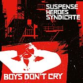 Boys Don't Cry by Suspense Heroes Syndicate