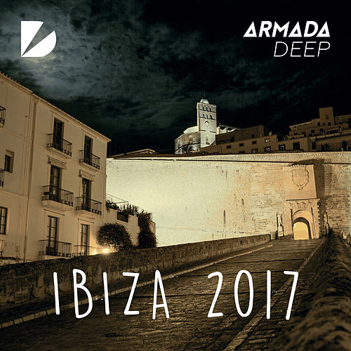 Armada Deep - Ibiza 2017 by Various Artists