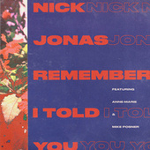 Remember I Told You by Nick Jonas