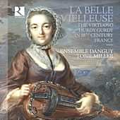 La belle vielleuse: The Virtuoso Hurdy Gurdy in 18th Century France by Various Artists