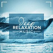 Deep Relaxation Music by Various Artists