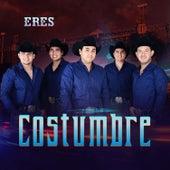 Eres by Costumbre