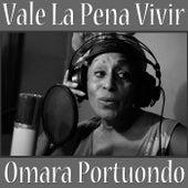 Vale La Pena Vivir de Omara Portuondo